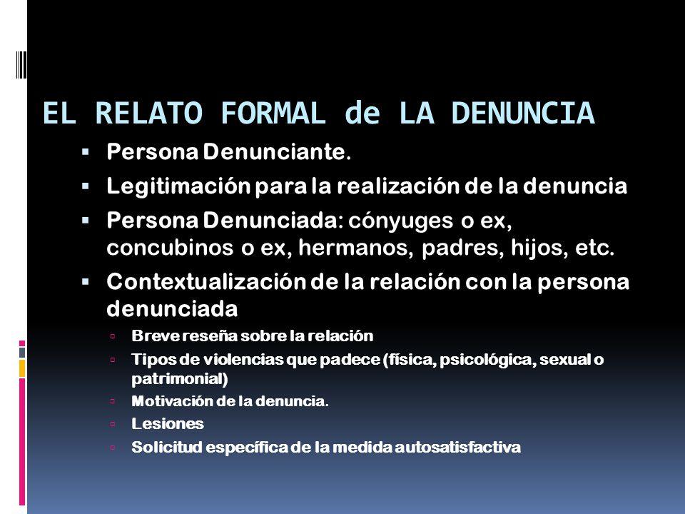 EL RELATO FORMAL de LA DENUNCIA Persona Denunciante.