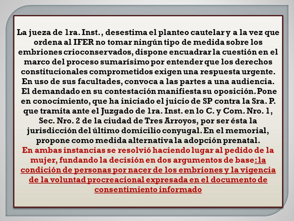 La jueza de 1ra. Inst., desestima el planteo cautelar y a la vez que ordena al IFER no tomar ningún tipo de medida sobre los embriones crioconservados