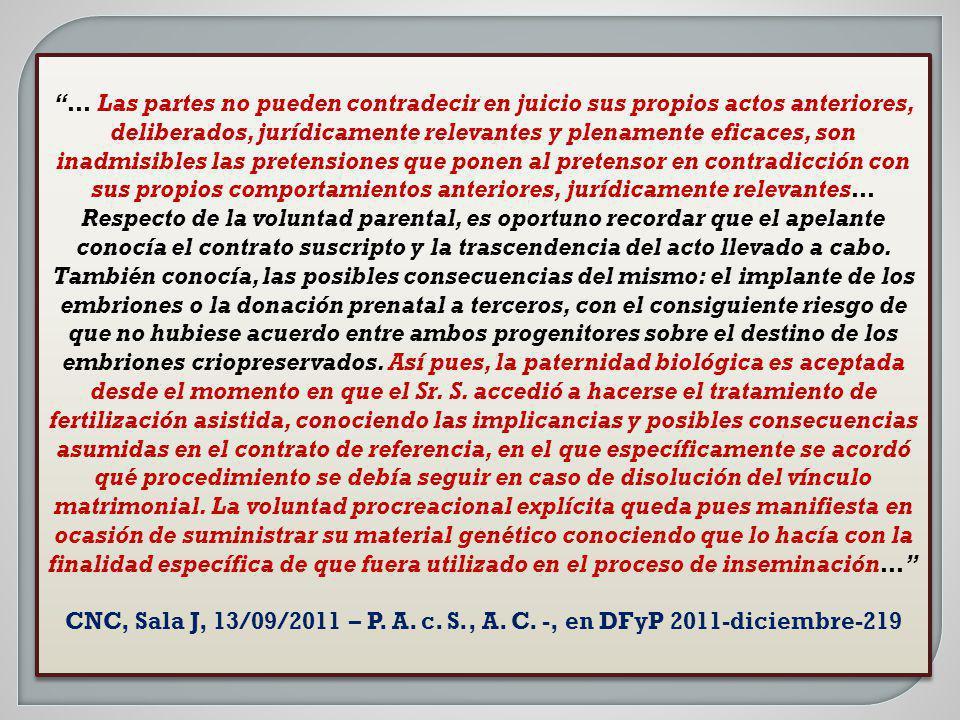 … Las partes no pueden contradecir en juicio sus propios actos anteriores, deliberados, jurídicamente relevantes y plenamente eficaces, son inadmisibl