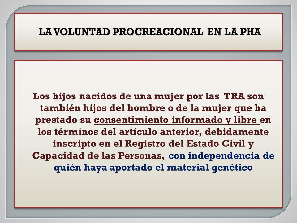Los hijos nacidos de una mujer por las TRA son también hijos del hombre o de la mujer que ha prestado su consentimiento informado y libre en los térmi