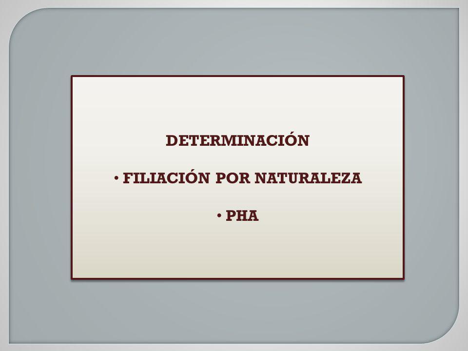 DETERMINACIÓN FILIACIÓN POR NATURALEZA PHA DETERMINACIÓN FILIACIÓN POR NATURALEZA PHA