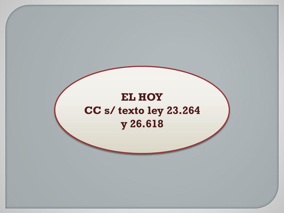 EL HOY CC s/ texto ley 23.264 y 26.618 EL HOY CC s/ texto ley 23.264 y 26.618