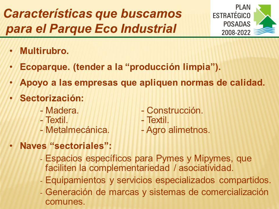 Características que buscamos para el Parque Eco Industrial Multirubro.