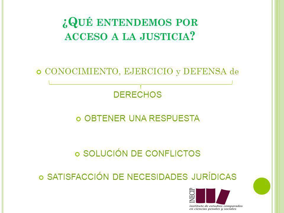 ¿Q UÉ ENTENDEMOS POR ACCESO A LA JUSTICIA .