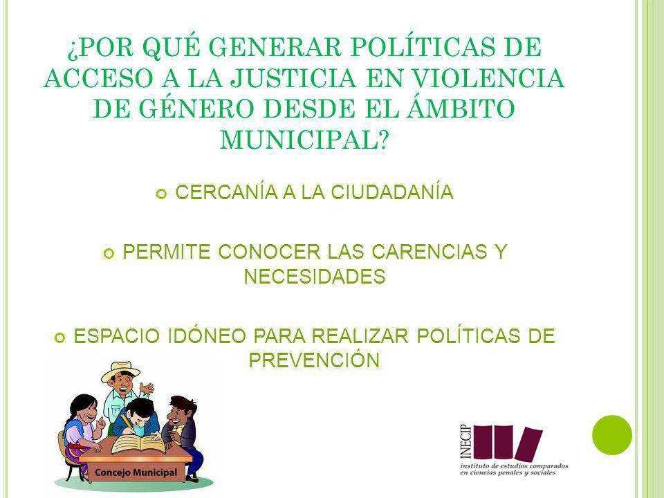 ¿POR QUÉ GENERAR POLÍTICAS DE ACCESO A LA JUSTICIA EN VIOLENCIA DE GÉNERO DESDE EL ÁMBITO MUNICIPAL.