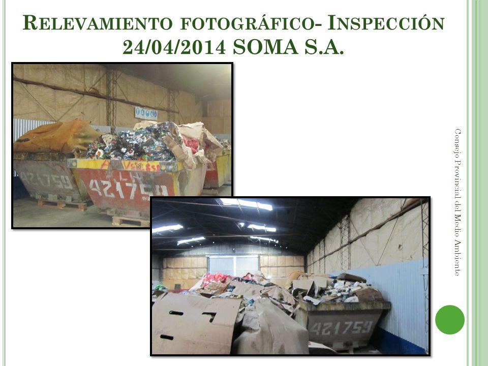 R ELEVAMIENTO FOTOGRÁFICO - I NSPECCIÓN 24/04/2014 SOMA S.A. Consejo Provincial del Medio Ambiente