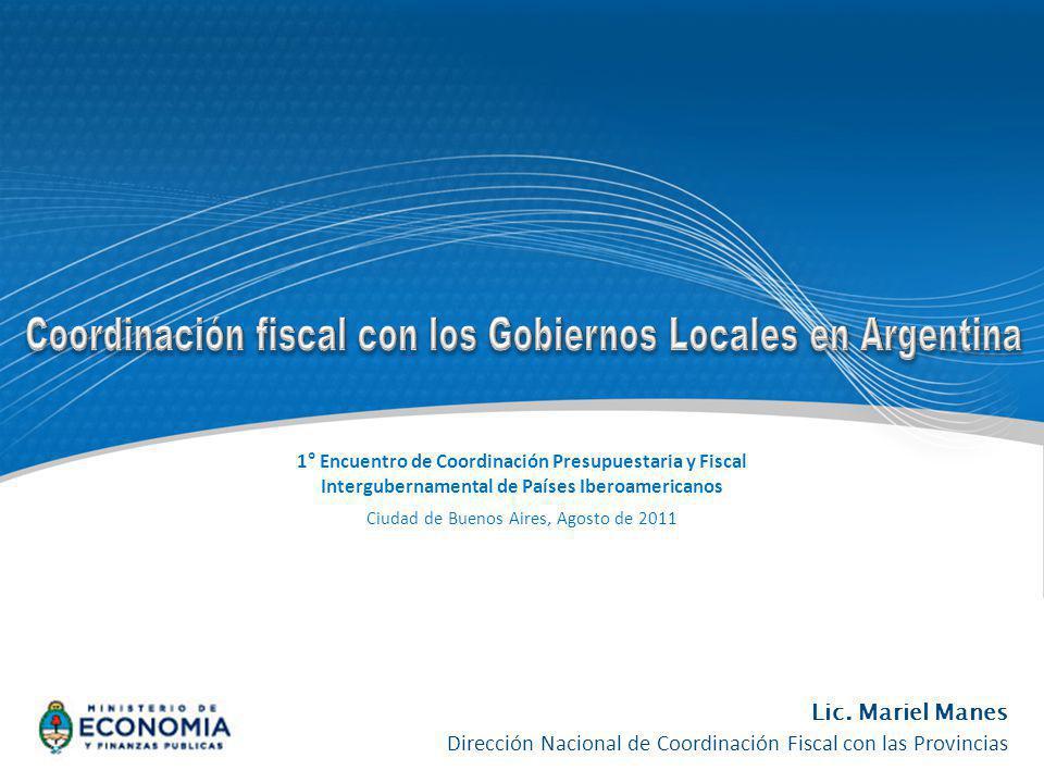 1° Encuentro de Coordinación Presupuestaria y Fiscal Intergubernamental de Países Iberoamericanos Ciudad de Buenos Aires, Agosto de 2011 Lic. Mariel M