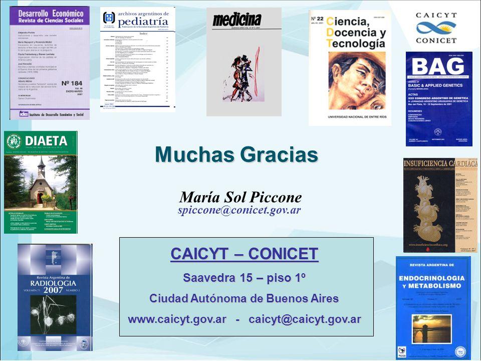 Muchas Gracias María Sol Piccone spiccone@conicet.gov.ar CAICYT – CONICET Saavedra 15 – piso 1º Ciudad Autónoma de Buenos Aires www.caicyt.gov.ar - caicyt@caicyt.gov.ar