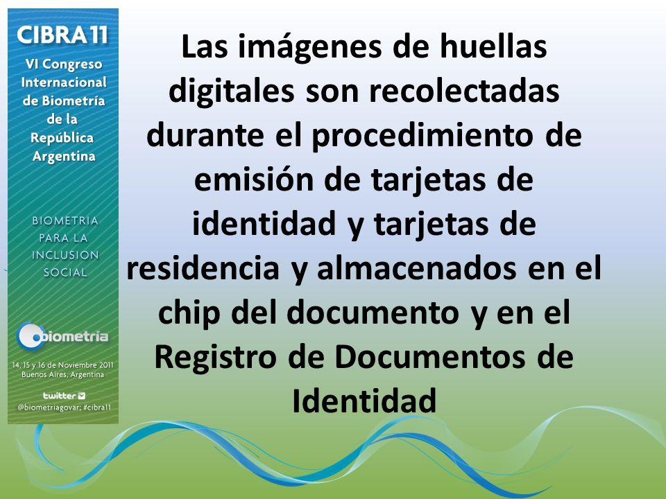 Las imágenes de huellas digitales son recolectadas durante el procedimiento de emisión de tarjetas de identidad y tarjetas de residencia y almacenados en el chip del documento y en el Registro de Documentos de Identidad