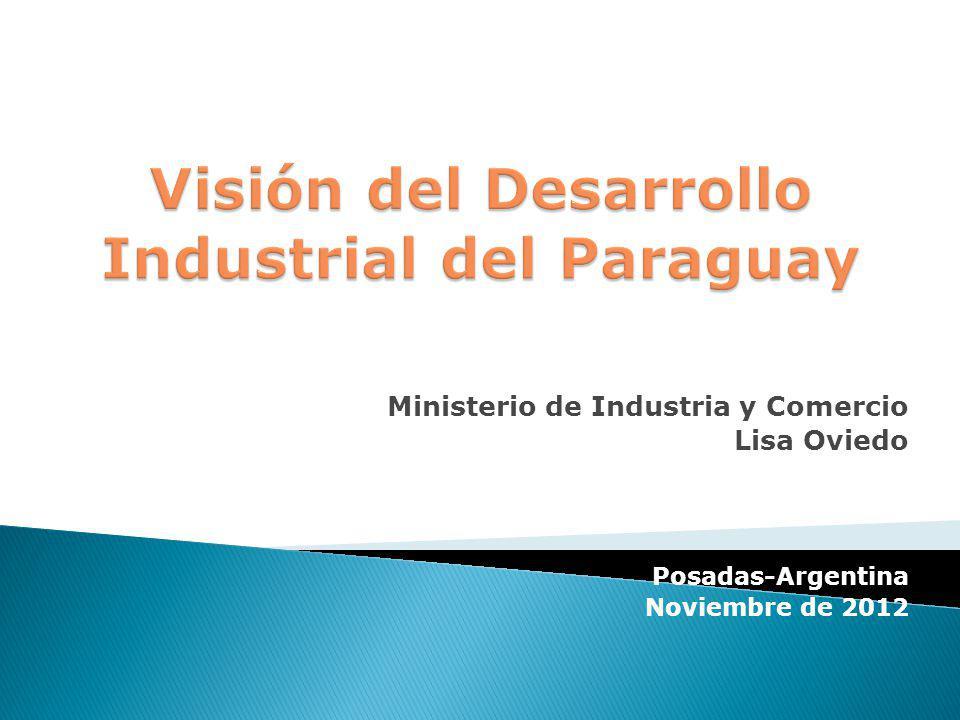 Ministerio de Industria y Comercio Lisa Oviedo Posadas-Argentina Noviembre de 2012