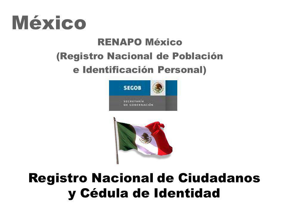 33 México RENAPO México (Registro Nacional de Población e Identificación Personal) Registro Nacional de Ciudadanos y Cédula de Identidad