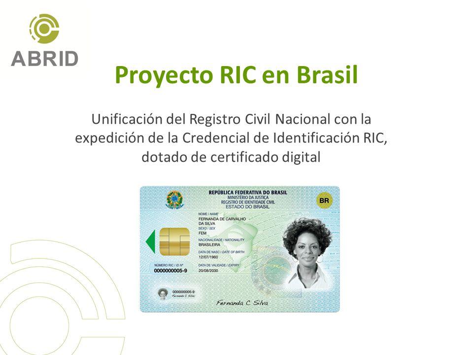 Proyecto RIC en Brasil Unificación del Registro Civil Nacional con la expedición de la Credencial de Identificación RIC, dotado de certificado digital