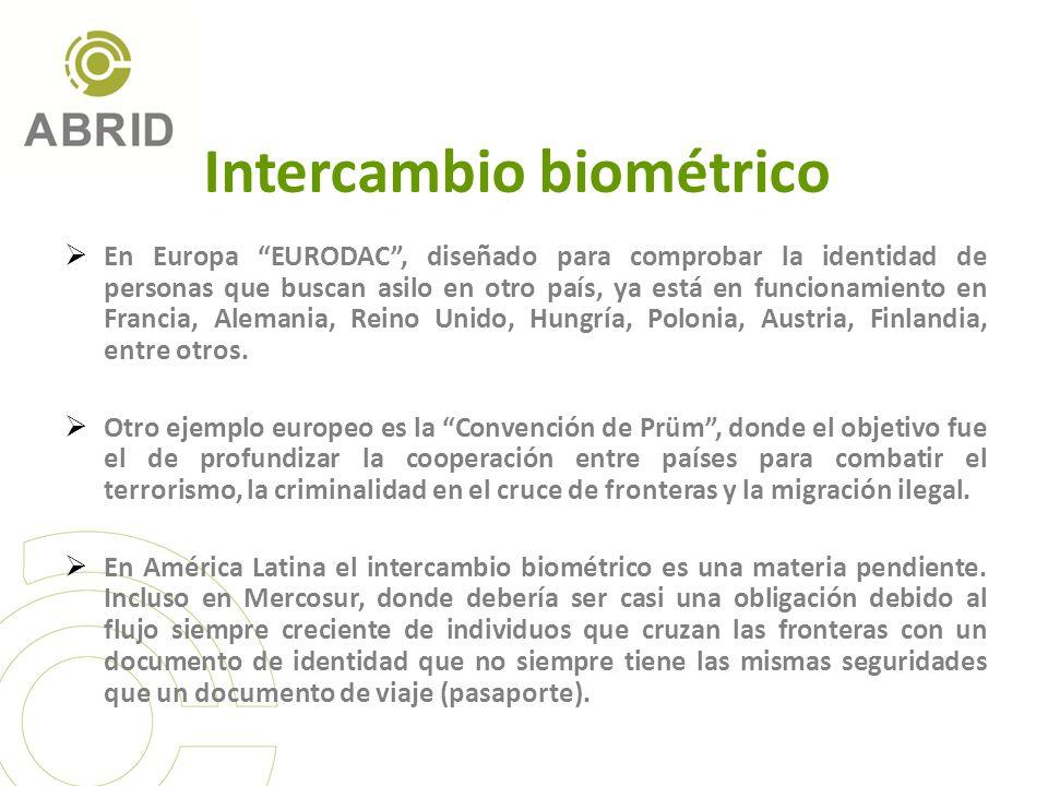 Intercambio biométrico En Europa EURODAC, diseñado para comprobar la identidad de personas que buscan asilo en otro país, ya está en funcionamiento en Francia, Alemania, Reino Unido, Hungría, Polonia, Austria, Finlandia, entre otros.