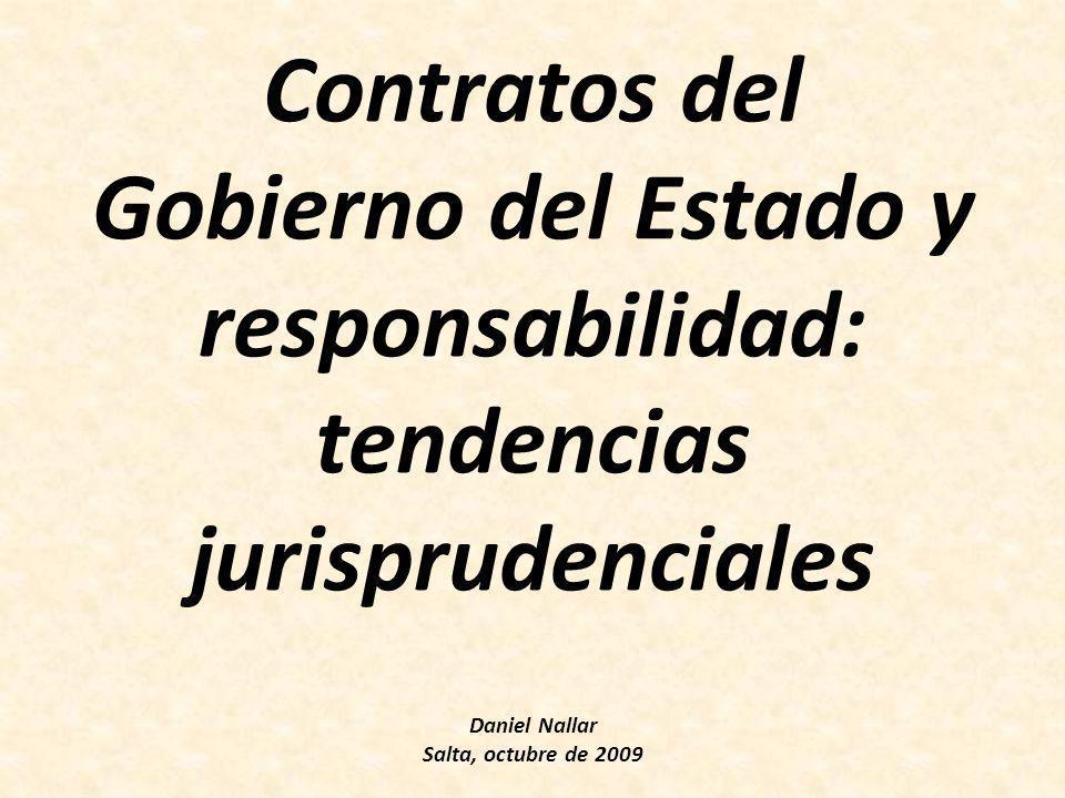 Contratos del Gobierno del Estado y responsabilidad: tendencias jurisprudenciales Daniel Nallar Salta, octubre de 2009