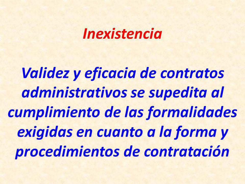 Inexistencia Validez y eficacia de contratos administrativos se supedita al cumplimiento de las formalidades exigidas en cuanto a la forma y procedimientos de contratación