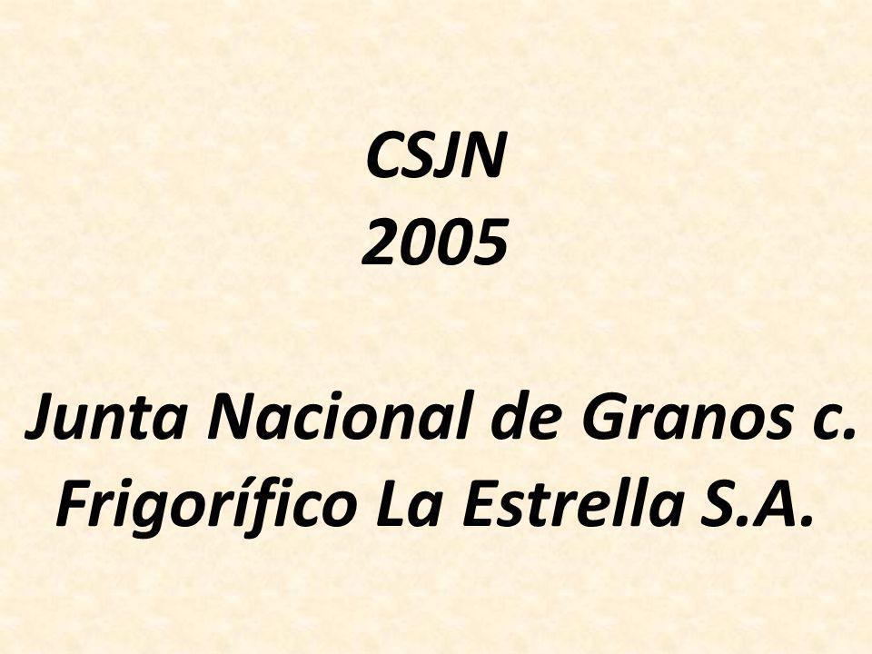 CSJN 2005 Junta Nacional de Granos c. Frigorífico La Estrella S.A.