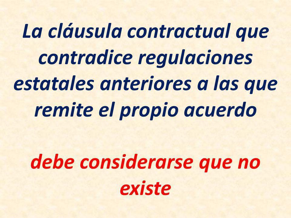 La cláusula contractual que contradice regulaciones estatales anteriores a las que remite el propio acuerdo debe considerarse que no existe