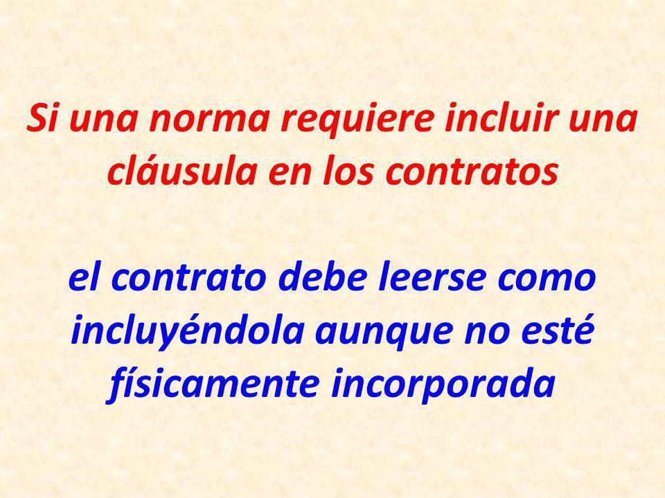 Si una norma requiere incluir una cláusula en los contratos el contrato debe leerse como incluyéndola aunque no esté físicamente incorporada