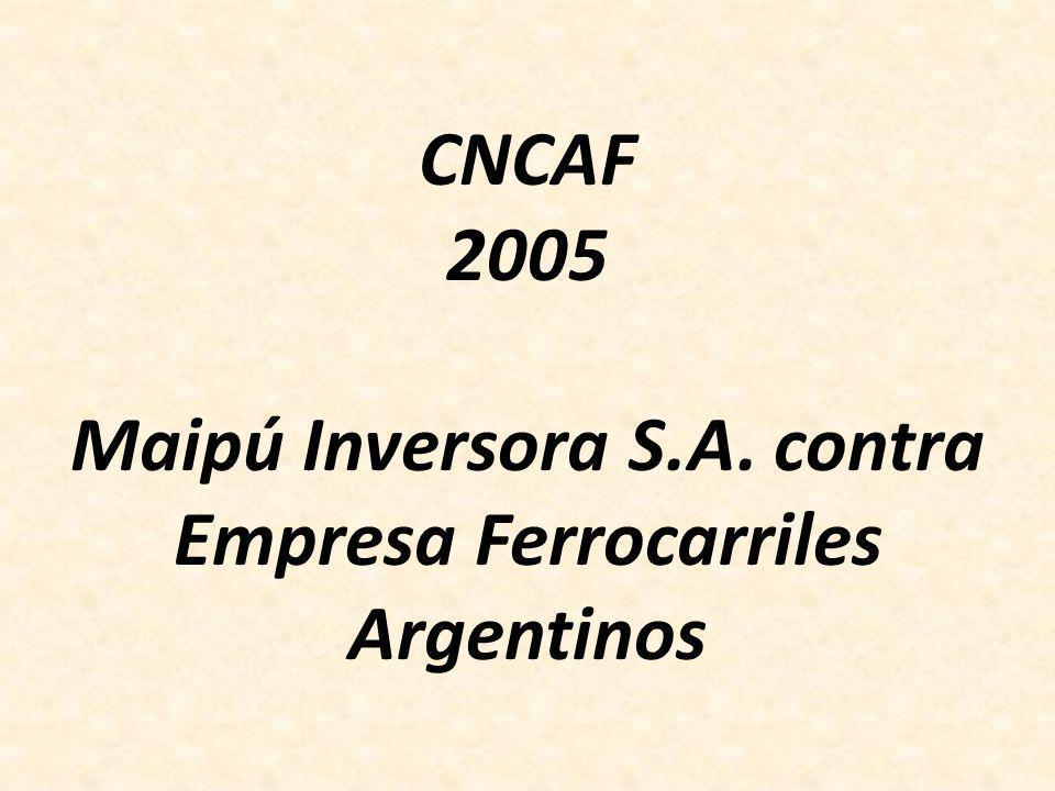 CNCAF 2005 Maipú Inversora S.A. contra Empresa Ferrocarriles Argentinos