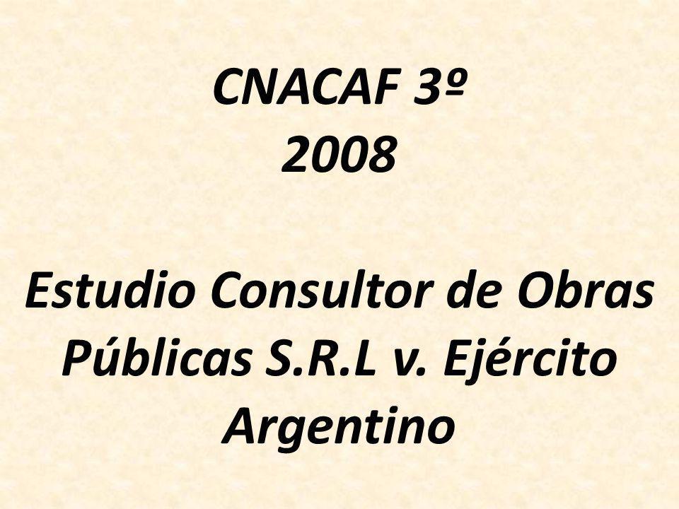 CNACAF 3º 2008 Estudio Consultor de Obras Públicas S.R.L v. Ejército Argentino