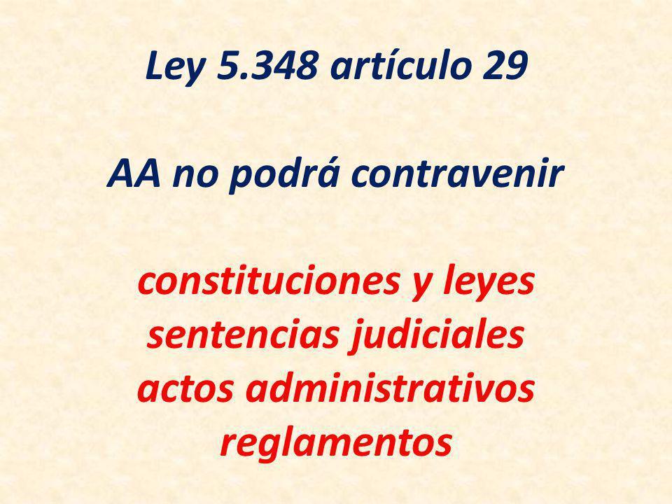 Ley 5.348 artículo 29 AA no podrá contravenir constituciones y leyes sentencias judiciales actos administrativos reglamentos