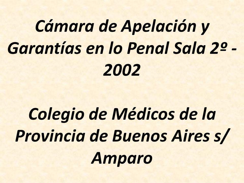 Cámara de Apelación y Garantías en lo Penal Sala 2º - 2002 Colegio de Médicos de la Provincia de Buenos Aires s/ Amparo
