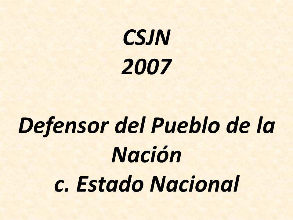 CSJN 2007 Defensor del Pueblo de la Nación c. Estado Nacional