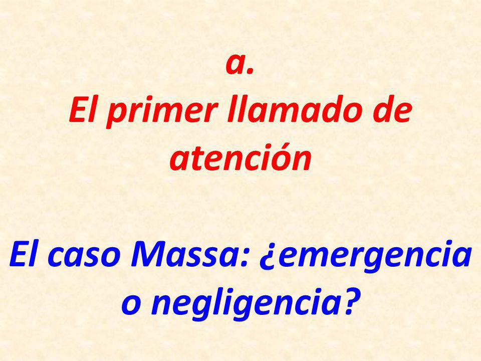 a. El primer llamado de atención El caso Massa: ¿emergencia o negligencia