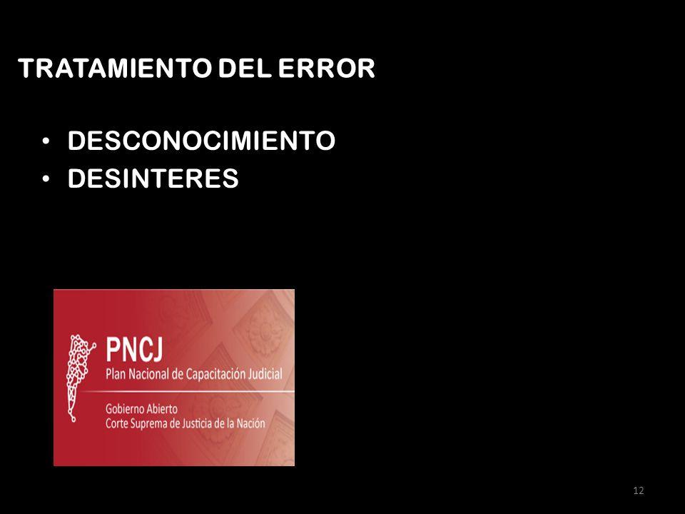 DESCONOCIMIENTO DESINTERES 12 TRATAMIENTO DEL ERROR