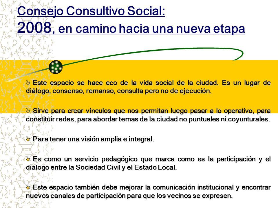 Consejo Consultivo Social: 2008, en camino hacia una nueva etapa Este espacio se hace eco de la vida social de la ciudad.
