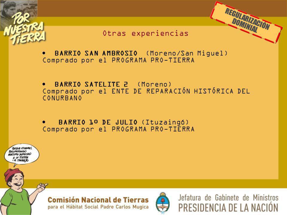 B ARRIO SAN AMBROSIO (Moreno/San Miguel) Comprado por el PROGRAMA PRO-TIERRA B ARRIO SATELITE 2 (Moreno) Comprado por el ENTE DE REPARACIÓN HISTÓRICA