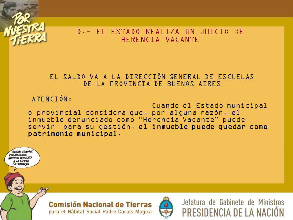EL SALDO VA A LA DIRECCIÓN GENERAL DE ESCUELAS DE LA PROVINCIA DE BUENOS AIRES ATENCIÓN: Cuando el Estado municipal o provincial considera que, por al