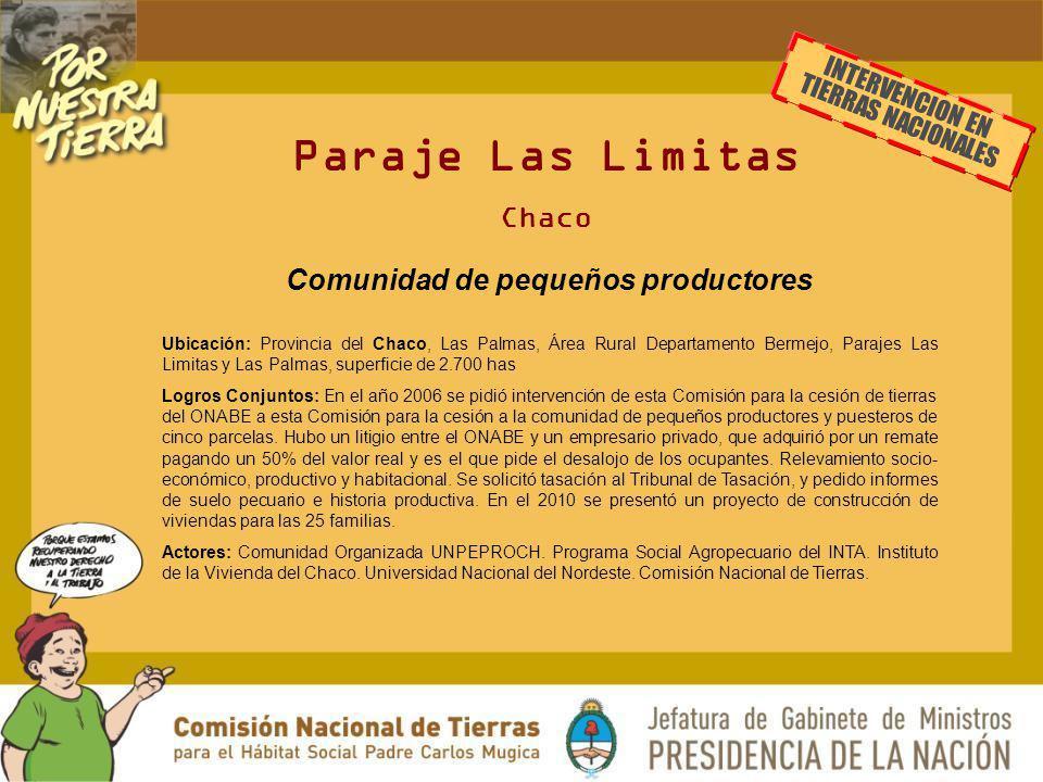 Paraje Las Limitas Chaco Comunidad de pequeños productores Ubicación: Provincia del Chaco, Las Palmas, Área Rural Departamento Bermejo, Parajes Las Li