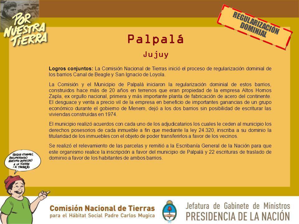 Palpalá Jujuy Logros conjuntos: La Comisión Nacional de Tierras inició el proceso de regularización dominial de los barrios Canal de Beagle y San Igna