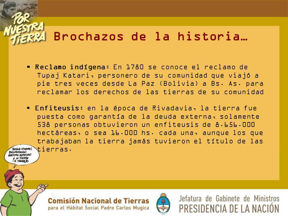 Brochazos de la historia… Reclamo indígena: En 1780 se conoce el reclamo de Tupaj Katari, personero de su comunidad que viajó a pie tres veces desde L