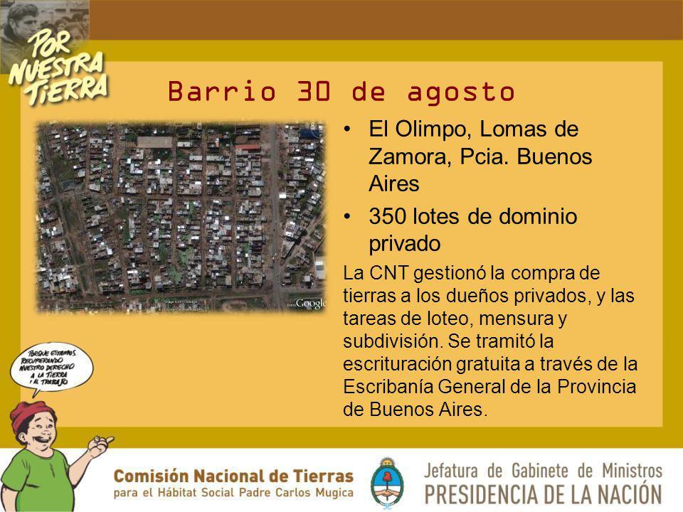 Barrio 30 de agosto El Olimpo, Lomas de Zamora, Pcia. Buenos Aires 350 lotes de dominio privado La CNT gestionó la compra de tierras a los dueños priv