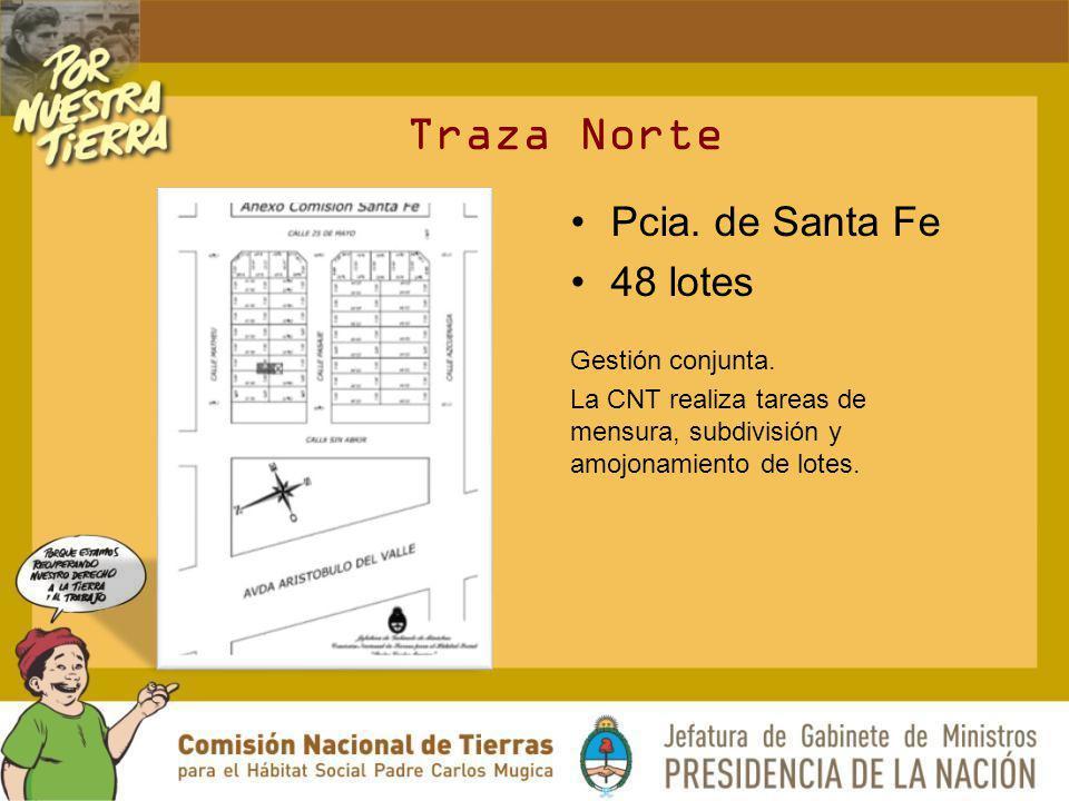 Traza Norte Pcia. de Santa Fe 48 lotes Gestión conjunta. La CNT realiza tareas de mensura, subdivisión y amojonamiento de lotes.