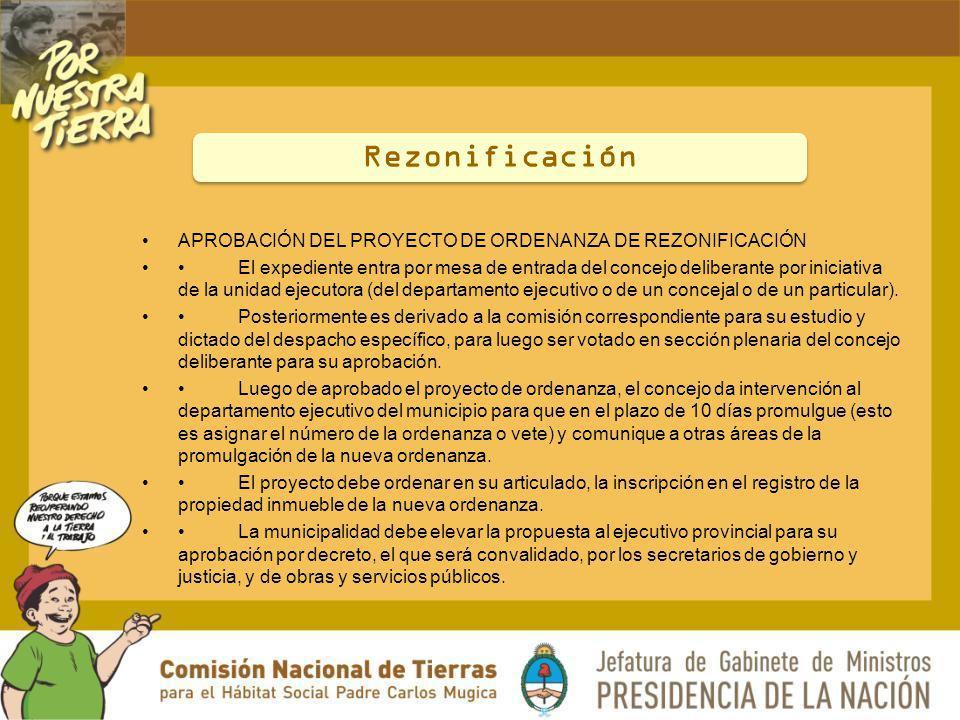 APROBACIÓN DEL PROYECTO DE ORDENANZA DE REZONIFICACIÓN El expediente entra por mesa de entrada del concejo deliberante por iniciativa de la unidad eje
