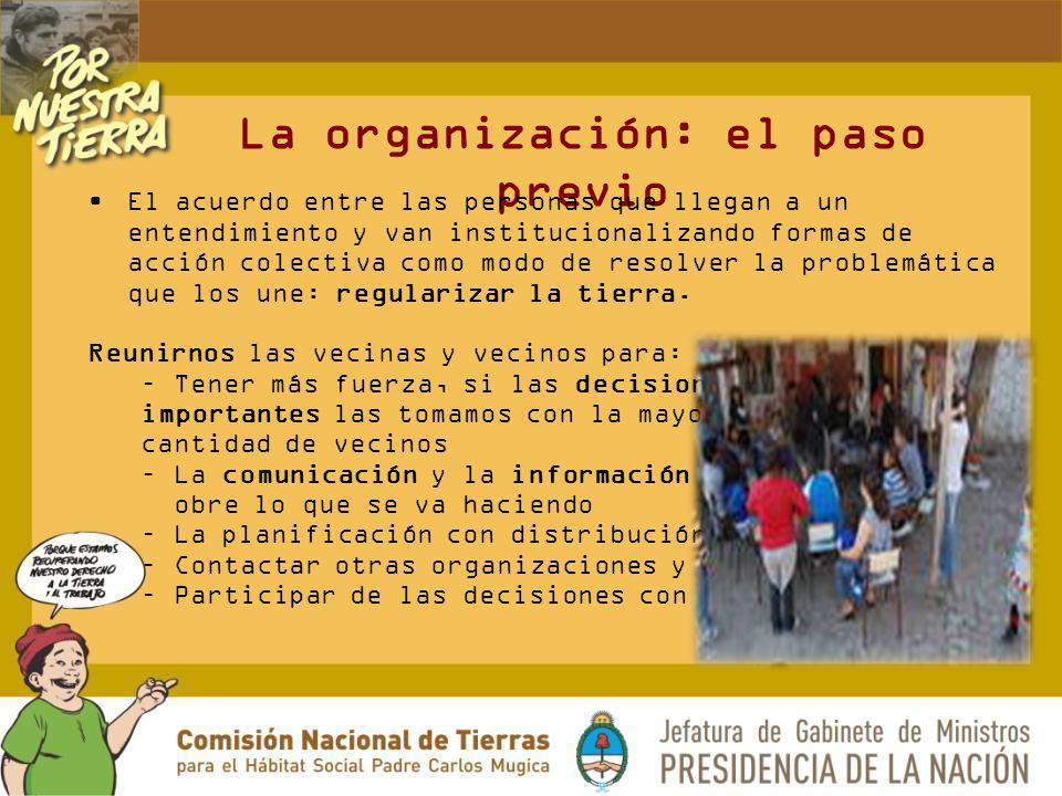 La organización: el paso previo El acuerdo entre las personas que llegan a un entendimiento y van institucionalizando formas de acción colectiva como