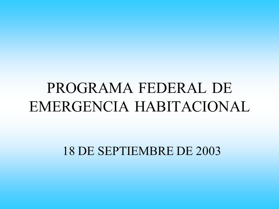 Programa Federal de Emergencia Habitacional Solucionar la Emergencia Habitacional Solucionar la Emergencia Laboral Finalidad: Financiando la Construcción de Viviendas en las Zonas mas Castigadas por la Crisis Social y Económica