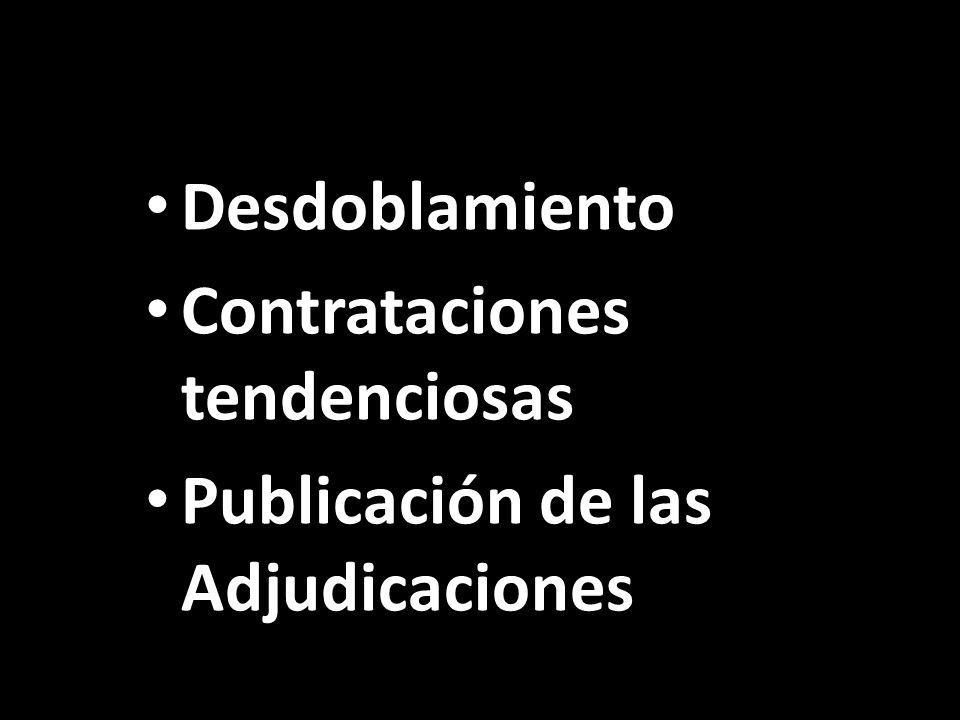 Desdoblamiento Contrataciones tendenciosas Publicación de las Adjudicaciones