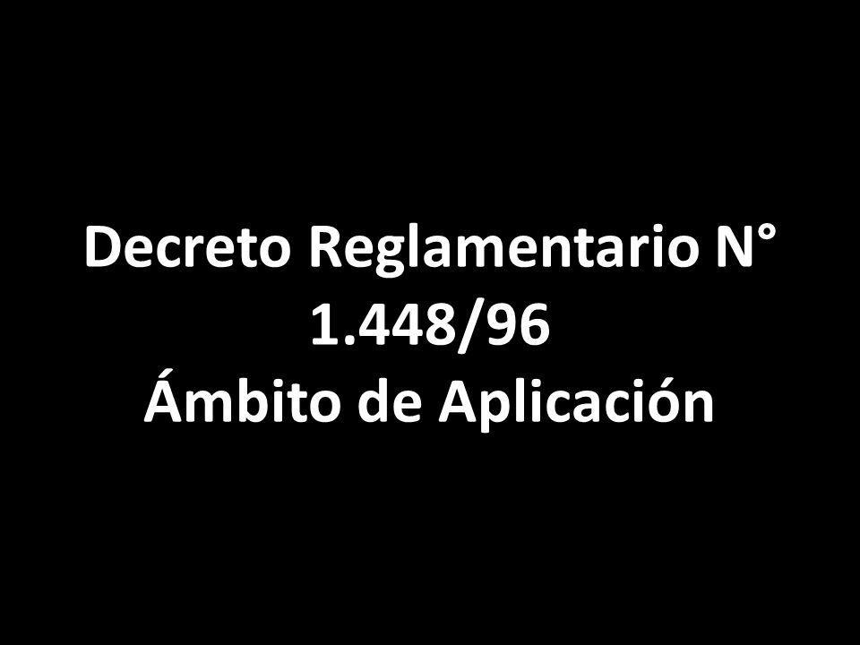 Decreto Reglamentario N° 1.448/96 Ámbito de Aplicación