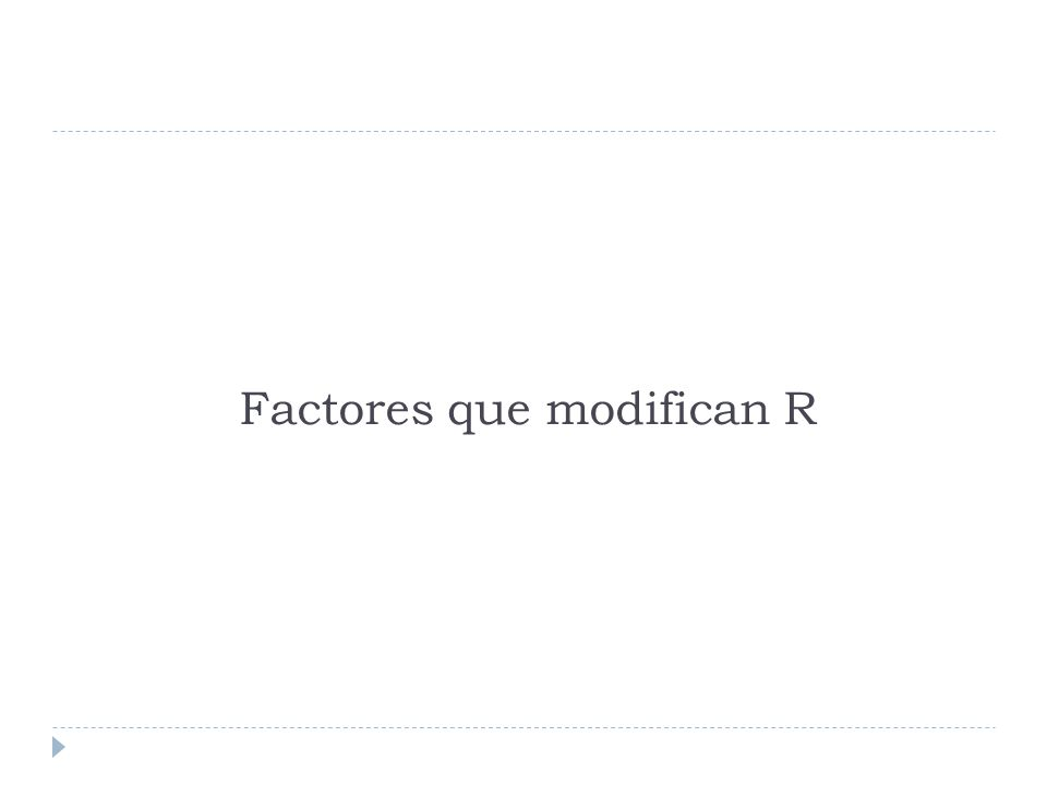 Factores que modifican R