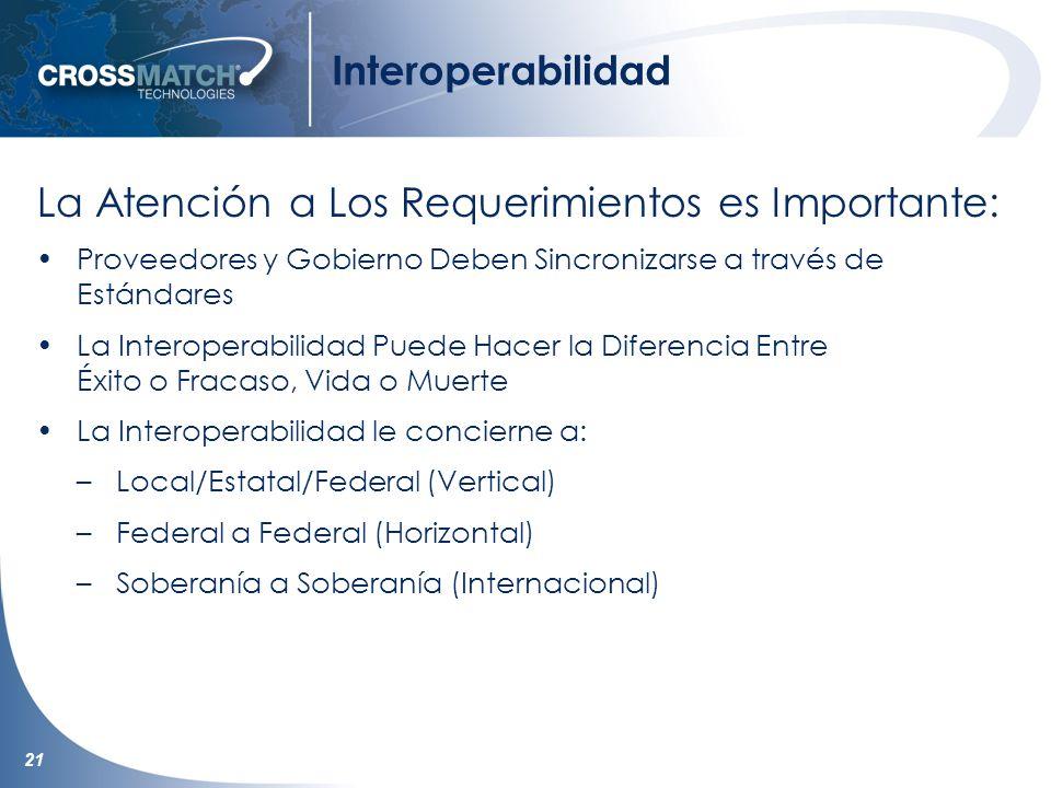 21 Interoperabilidad La Atención a Los Requerimientos es Importante: Proveedores y Gobierno Deben Sincronizarse a través de Estándares La Interoperabi