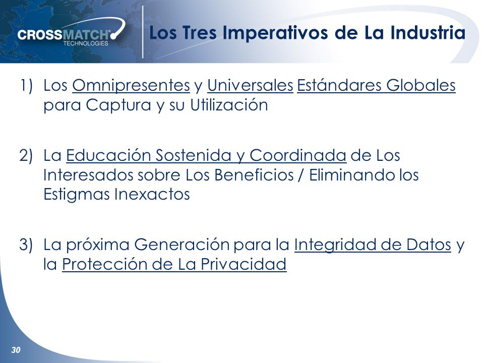 30 Los Tres Imperativos de La Industria 1)Los Omnipresentes y Universales Estándares Globales para Captura y su Utilización 2)La Educación Sostenida y