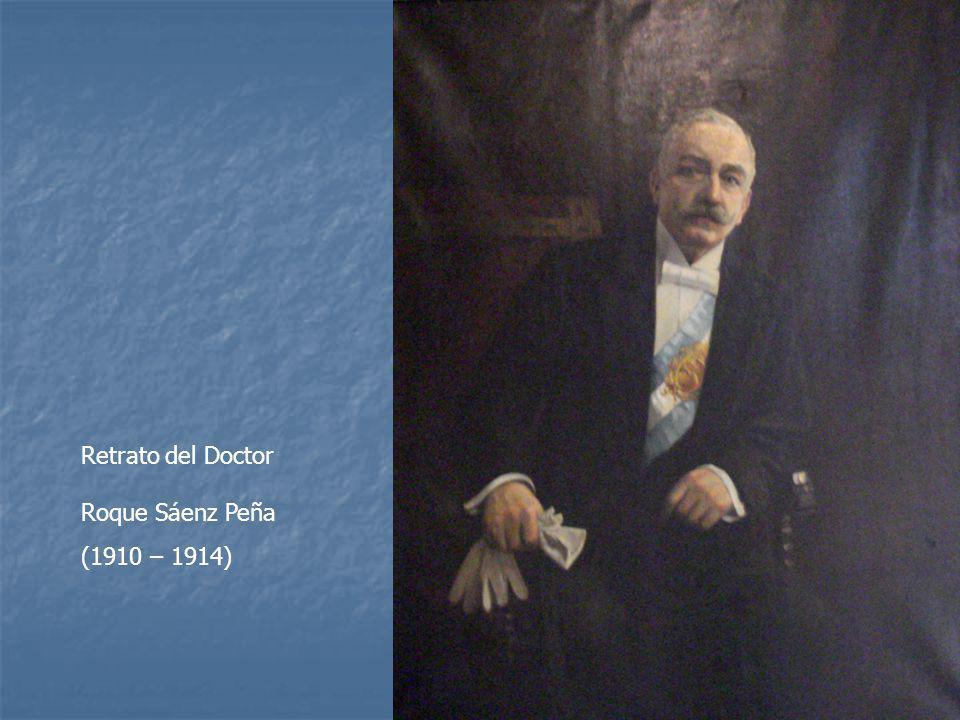 Retrato del Doctor Roque Sáenz Peña (1910 – 1914)