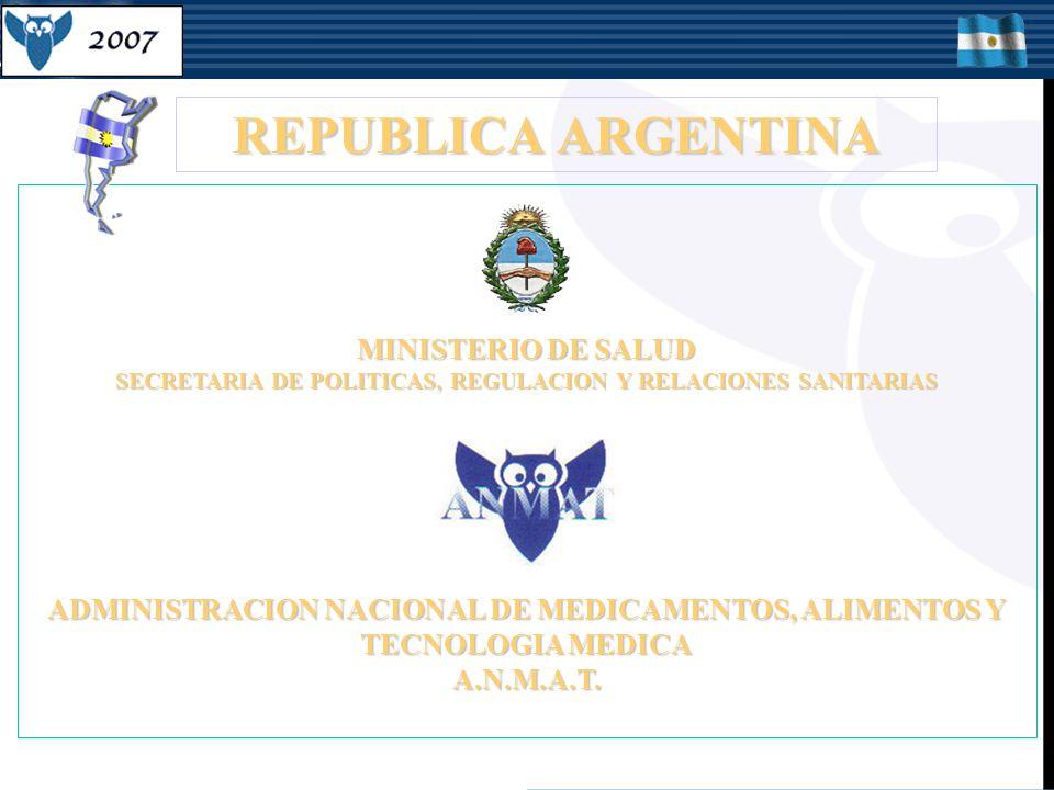 REPUBLICA ARGENTINA MINISTERIO DE SALUD SECRETARIA DE POLITICAS, REGULACION Y RELACIONES SANITARIAS ADMINISTRACION NACIONAL DE MEDICAMENTOS, ALIMENTOS Y TECNOLOGIA MEDICA A.N.M.A.T.