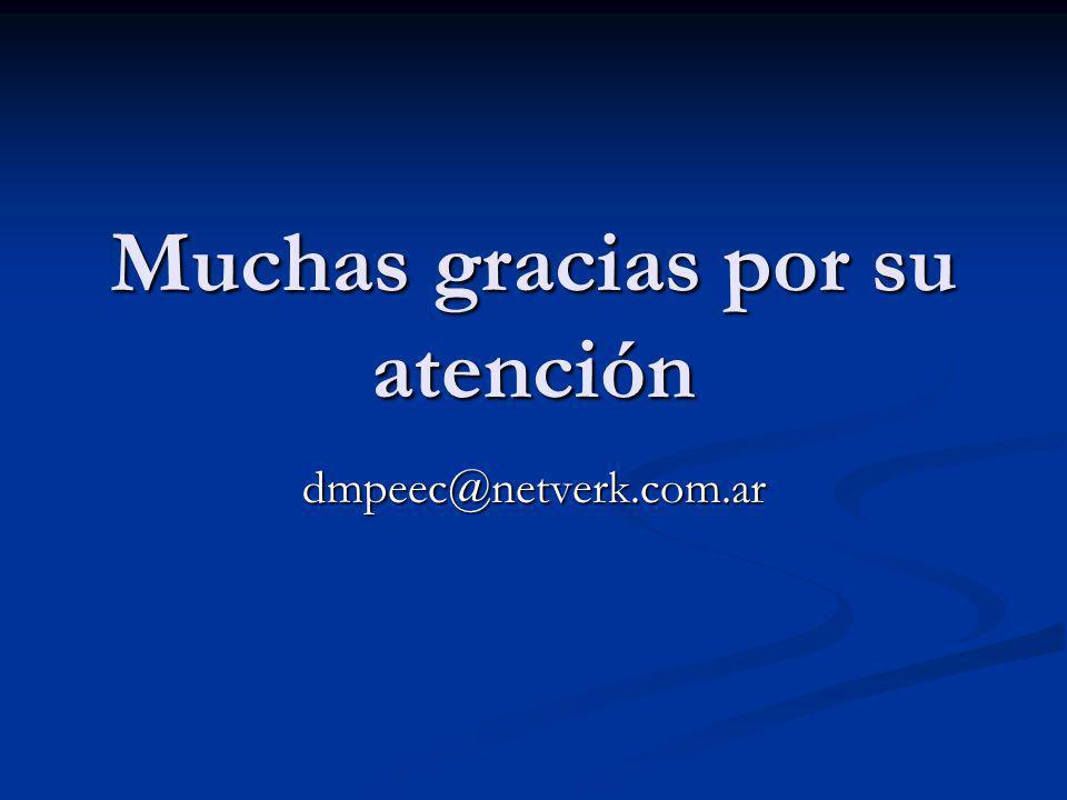 Muchas gracias por su atención dmpeec@netverk.com.ar