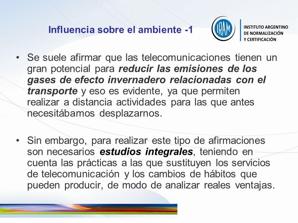 Influencia sobre el ambiente -1 Se suele afirmar que las telecomunicaciones tienen un gran potencial para reducir las emisiones de los gases de efecto