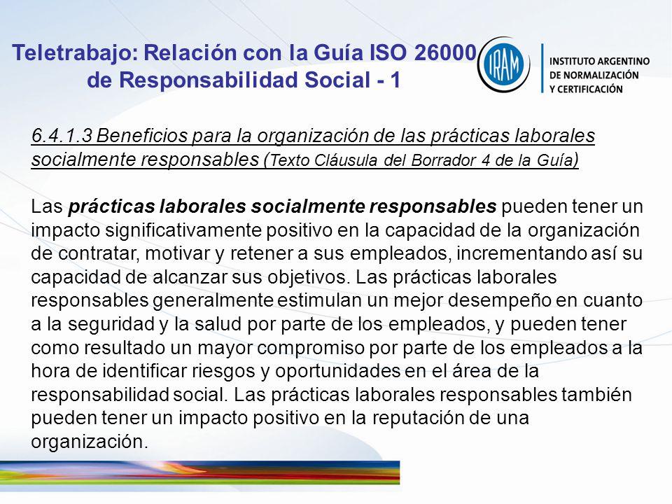 Teletrabajo: Relación con la Guía ISO 26000 de Responsabilidad Social - 1 6.4.1.3 Beneficios para la organización de las prácticas laborales socialmen